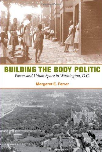 Building the Body Politic: Power and Urban Space in Washington, D.C. by Margaret E. Farrar (2008-02-15) par Margaret E. Farrar