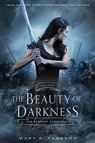 The Beauty of Darkness: The Remnant Chronicles: Book Three par [Pearson, Mary E.]