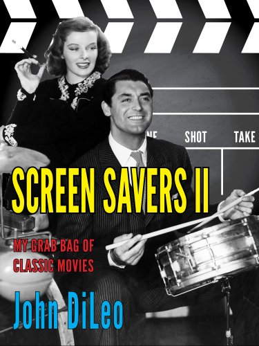 Screen Savers II: My Grab Bag of Classic Movies (English Edition) (Saver Movie)