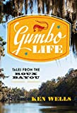Gumbo Life: Tales from the Roux Bayou (English Edition)