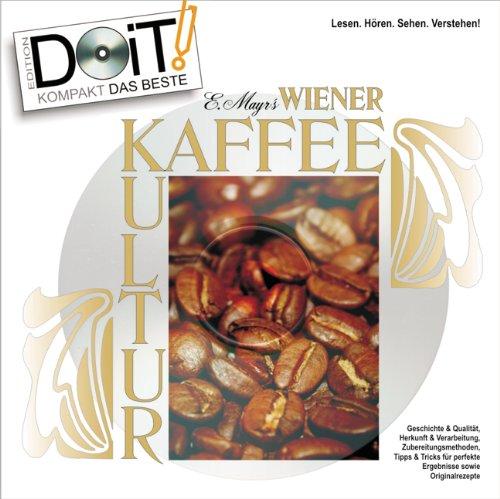 Preisvergleich Produktbild Wiener Kaffee Kultur, Handbuch und DVD: Edmund Mayr´s Kaffee-Seminar für den Barista in den eigenen vier Wänden: Herkunft, Qualität, ... - 40 Seiten Handbuch und 95 Minuten DVD!