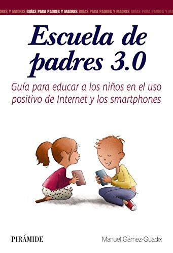Escuela de padres 3.0 (Guías Para Padres Y Madres)