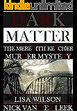 DARK MATTER: The Meredith Kercher Murder Mystery (A #SHAKEDOWN Title Book 3)
