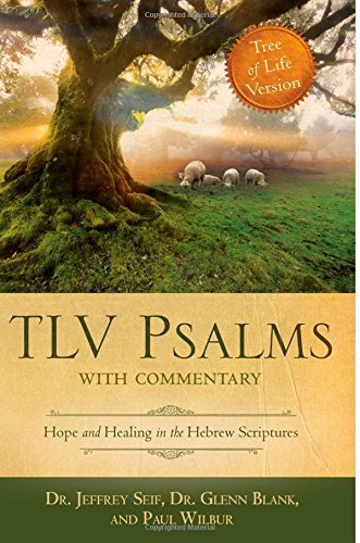 TLV Psalms with Commentary Hope and Healing in the Hebrew Scriptures by Jeffrey L. Seif (2013-05-03)