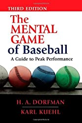 The Mental Game of Baseball: A Guide to Peak Performance by H.A. Dorfman (2002-05-16)