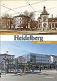 Zeitsprünge Heidelberg. Einst und jetzt: Bildband mit 55 Bildpaaren, die in der Gegenüberstellung von historischen und aktuellen Fotografien den am Neckar zeigen (Sutton Zeitsprünge) - Christmut Präger