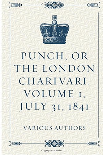 Punch, or the London Charivari. Volume 1, July 31, 1841