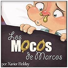 Los Mocos de Marcos: Un libro ilustrado para estornudar de risa (Spanish Edition)