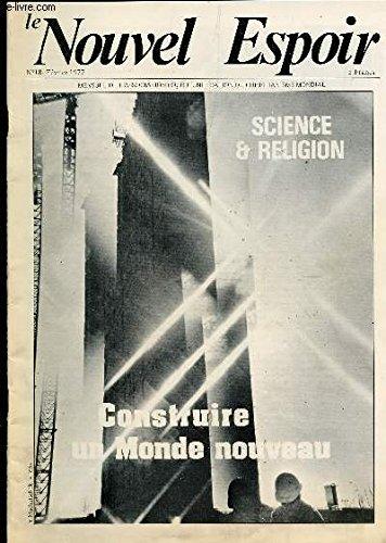 le-nouvel-espoir-mensuel-de-l-39-association-pour-l-39-unificatin-du-christianisme-mondial-n-18-fevrier-1977-science-et-religion-construire-un-monde-nouveau-bonheur-et-progres-la-joie-d-39-une-connaissance-unifiee-pierre-teilhard-de-chardin-etc