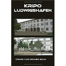 Geschichten von Werner Blum / Kripo Ludwigshafen: Delikte am Menschen