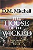 The House of the Wicked by D. M. Mitchell