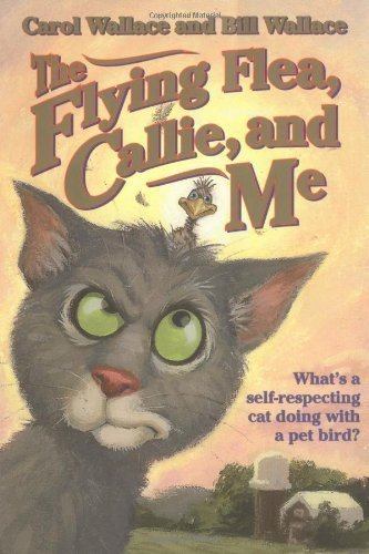 The Flying Flea, Callie and Me by Bill Wallace, Carol Wallace Original Edition [Paperback(1999/9/1)] (Flying Flea)