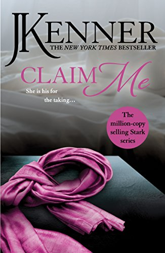 Claim Me: Stark Series Book 2: Book 2: Stark Trilogy by [Kenner, J.]
