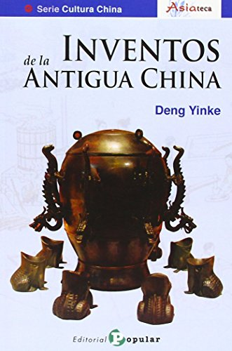 Inventos De La Antigua China (Asiateca) por Deng Yinke