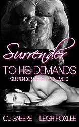 Surrender To His Demands (Surrender Series)