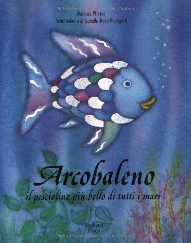 arcobaleno-il-pesciolino-piu-bello-di-tutti-i-mari-libri-illustrati-giganti
