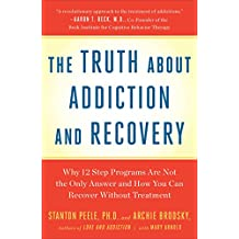 Truth About Addiction and Recovery (English Edition)