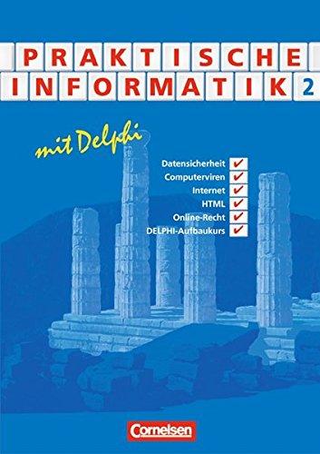 Informatik - Sekundarstufe II: Praktische Informatik mit Delphi: Schülerbuch - Band 2
