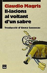Il·lacions Al Voltant D'un Sabre par Claudio Magris