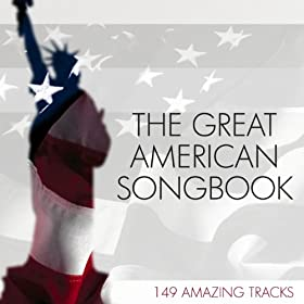 The Great American Songbook: 149 Amazing Tracks