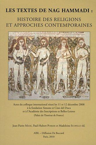 Les textes de Nag Hammadi : histoire des religions et approches contemporaines par Jean-Pierre Mahé