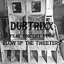 Blow Up the Tweeters (feat. Vincent Vega)