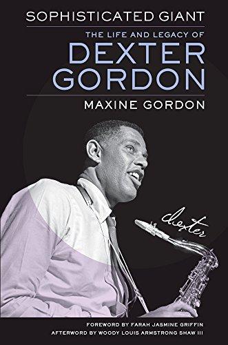 Sophisticated Giant: The Life and Legacy of Dexter Gordon por Maxine Gordon