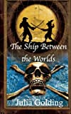 The Ship Between the Worlds