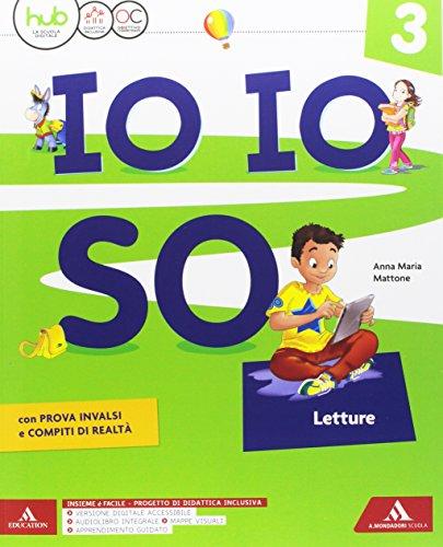 Io io so. per la scuola elementare. con e-book. con espansione online. con 6 libri: letture-grammatica scrittura arte musica-libro delle ... degli esercizi-scheda italia-scheda verbi: 3