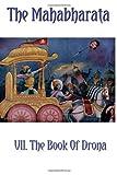 The Mahabharata Book VII.: The Book Of Drona: Volume 7 by Krishna Dwaipayana Vyasa (2013-10-10)