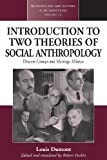 An Introduction to Two Theories of Social Anthropology: Descent Groups and Marriage Alliance (Methodology & History in Anthropology)