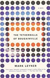 The Tetherballs of Bougainville (Vintage Contemporaries (Paperback)) Leyner, Mark ( Author ) Sep-01-1998 Paperback