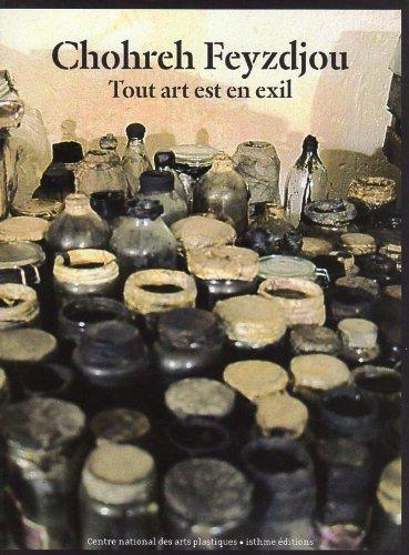 Chohreh Feyzdjou : Tout art et en exil