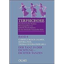 Der Tanz in der Dichtung - Dichter tanzen: Walter Salmen in Memoriam. (Terpsichore - Tanzhistorische Studien)