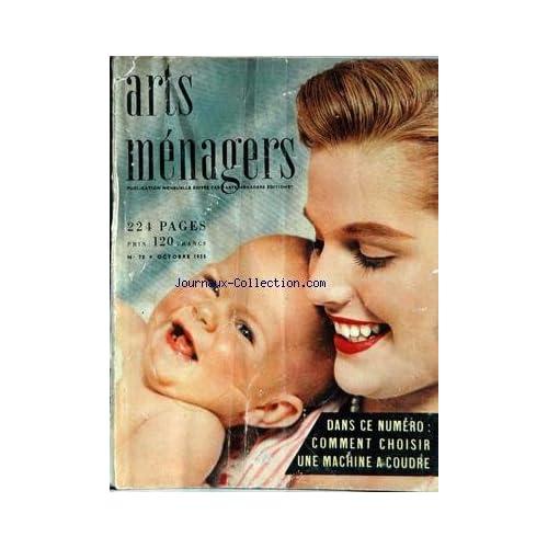 ARTS MENAGERS [No 70] du 01/10/1955 - MORALITES MENAGERES - AMENAGEMENT - AMEUBLEMENT - CHAUFFAGE - CUISINE - ECONOMIE DOMESTIQUE - ENFANTS - EQUIPEMENT FLEURS ET PLANTES.