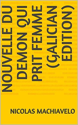 Nouvelle du demon qui prit femme (Galician edition) por Nicolas Machiavelo