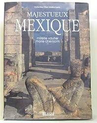 Majestueux Mexique