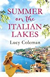 Summer on the Italian Lakes: #1 bestselling author returns with the feel-good romance of the year by Lucy Coleman