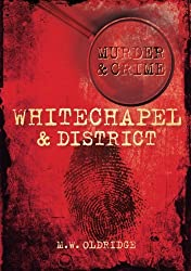 Murder & Crime Whitechapel & District (Murder & Crime)
