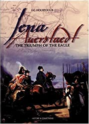Jena Auerstadt: The Triumph of the Eagle (Great Battles of the First Empire) by F. G. Hourtoulle (1998-05-04)