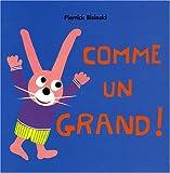 Comme un grand ! / Pierrick Bisinski | BISINSKI, Pierrick. Auteur