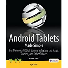Android Tablets Made Simple: For Motorola XOOM, Samsung Galaxy Tab, Asus, Toshiba and Other Tablets 1st edition by Karch, Marziah (2011) Paperback