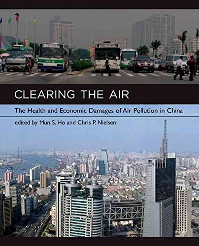 [Clearing the Air: The Health and Economic Damages of Air Pollution in China] (By: Mun S. Ho) [published: May, 2007]