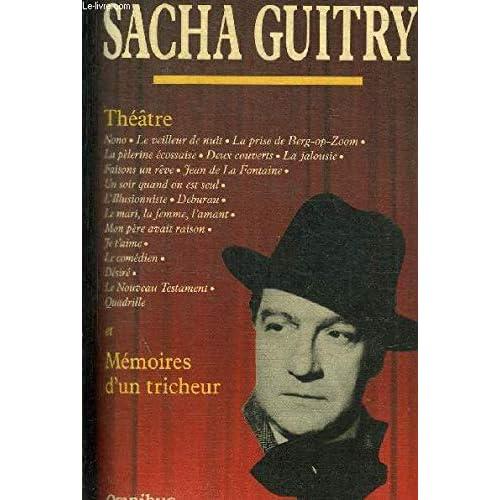 Sacha Guitry : Théâtre et mémoire d'un tricheur