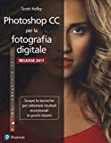 Photoshop CC per la fotografia digitale. Ediz. a colori
