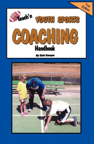 Teach'n Youth Sports Coaching Handbook por Bob Swope