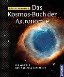 Das Kosmos Buch der Astronomie: Die Wunder des Weltalls verstehen - Govert Schilling