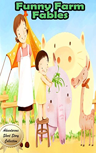 Funny Farm Fables: Plus 23 Other Awesome Short Stories for Children