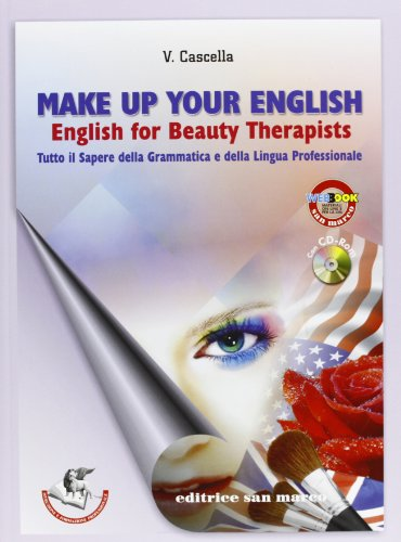 Make-up your english. English for beauty therapist. Con espansione online. Con CD Audio. Per gli Ist. tecnici e professionali