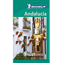 Andalucia Must Sees (Michelin Must Sees Guide)